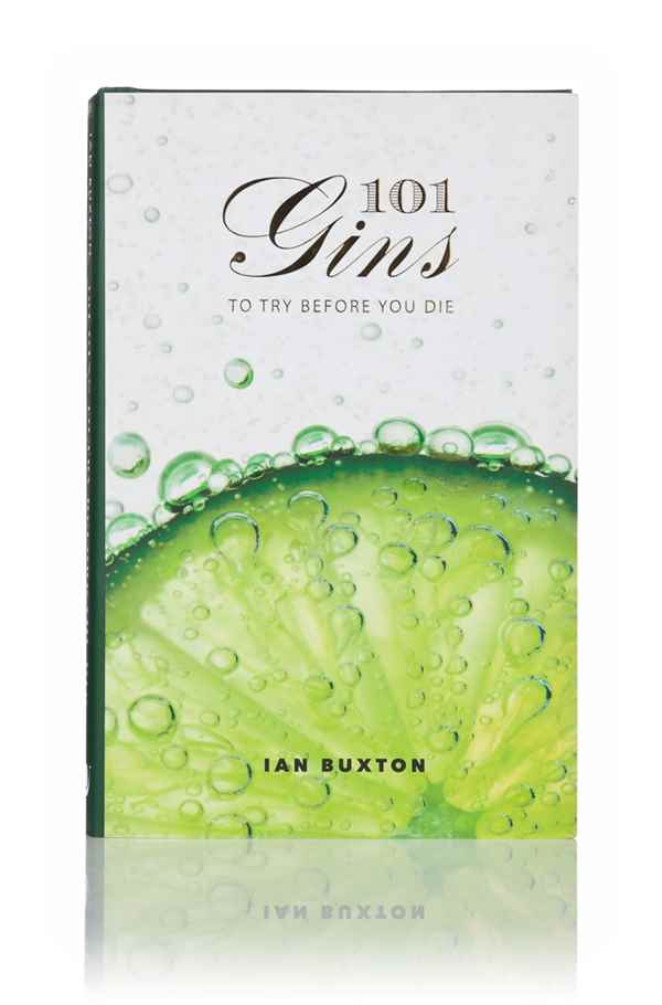 101 Gins to Try Before You Die (Ian Buxton)