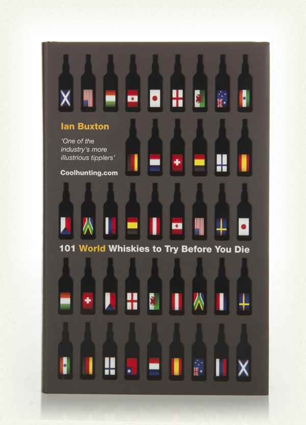 101 World Whiskies to Try Before You Die (Ian Buxton)